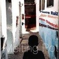 Pierre Ruiz De Larrinaga - Melting Pot (2003)